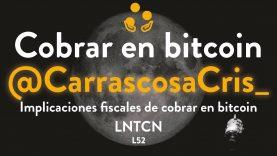 La fiscalidad de cobrar en Bitcoin en España con Cris Carrascosa – L52