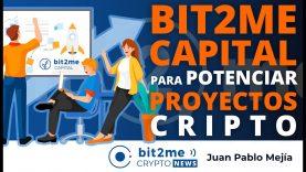🔵 💰 Llega BIT2ME CAPITAL, vehículo para potenciar PROYECTOS cripto – Bit2Me Crypto News – 19-05-2021