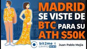 🔵 🎉 MADRID se viste de BITCOIN para su ATH $50K – Bit2Me Crypto News – 17.02.2021