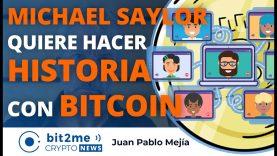 🔵 🔥 MICHAEL SAYLOR quiere hacer HISTORIA con BITCOIN – Bit2Me Crypto News – 04.02.2021