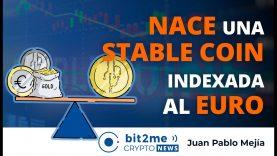 🔵👶 Nace STABLE COIN Indexada al EURO – Bit2Me Crypto News – 21.04.2021