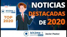 🔵 🌟 Noticias DESTACADAS de 2020 – Bit2Me Crypto News
