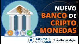 🔵 🏦 Nuevo BANCO de CRIPTOMONEDAS – Bit2Me Crypto News