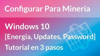 Preparar Windows 10 Para Minería Autónoma