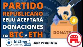 🔵 🗳️ PARTIDO REPUBLICANO EEUU aceptará donaciones en BITCOIN y ETHEREUM – Bit2Me Crypto News – 18-06-2021