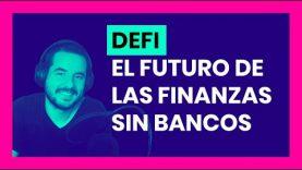 ¿Qué es DeFi? Finanzas Descentralizadas