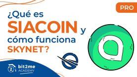 🎓 ¿Qué es SIACOIN (SC) y Cómo Funciona su SKYNET? Aprende a Crear un NODO de SC – Bit2Me Academy Pro