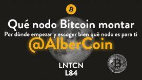 Qué nodo Bitcoin montar con Alberto de Laboratorio Virtual Bitcoin – L84