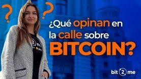 🎤 ¿Qué opinan de BITCOIN en la calle? – Entrevistas Bit2Me