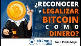 🔵 💸 ¿Reconocer y LEGALIZAR BITCOIN como DINERO? – Bit2Me Crypto News – 04-06-2021