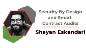 Security By Design & Smart Contract Audits | Shayan Eskandari