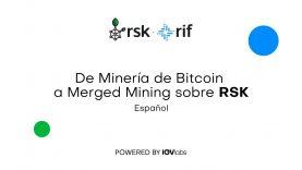 Serie de Webinar: De Minería de Bitcoin a Merged Mining sobre RSK