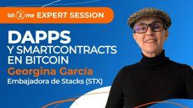 📙  SMART CONTRACTS y DApps en BITCOIN –  Bit2Me Expert Session +Georgina García
