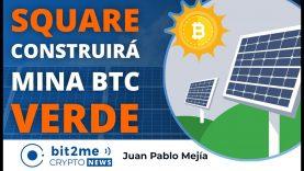 🔵 ♻️ SQUARE y BLOCKSTREAM construirán MINA VERDE BITCOIN – Bit2Me Crypto News – 08-06-2021
