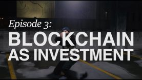 The Blockchain Series: Episode 03 – Blockchain as Investment