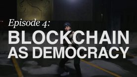 The Blockchain Series: Episode 4 – Blockchain as Democracy