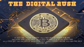 THE DIGITAL RUSH: A Bitcoin Documentary