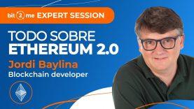 📙  Todo sobre ETHEREUM 2.0 Masterclass con Jordi Baylina de Hermez –  Expert Session