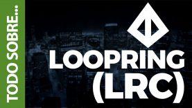 TODO SOBRE LOOPRING (LRC)