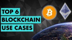 Top 6 Blockchain Use Cases