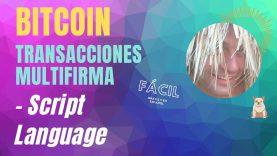 Transacciones Multifirma en Bitcoin – Script Language