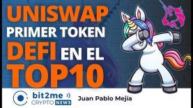🔵 🔝 UNI(UNISWAP) PRIMER token DEFI en entrar al TOP 10 – Bit2Me Crypto News – 08-03-2021