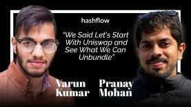 """""""We Said Let's Start With Uniswap and See What We Can Unbundle:"""" Pranay Mohan of Hashflow"""