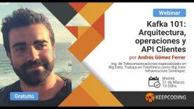 Webinar Kafka 101: Arquitectura, operaciones y API Clientes