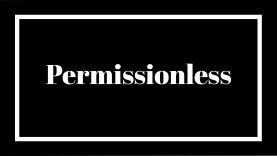 "What does ""permissionless"" mean and why does it matter to DeFi?"